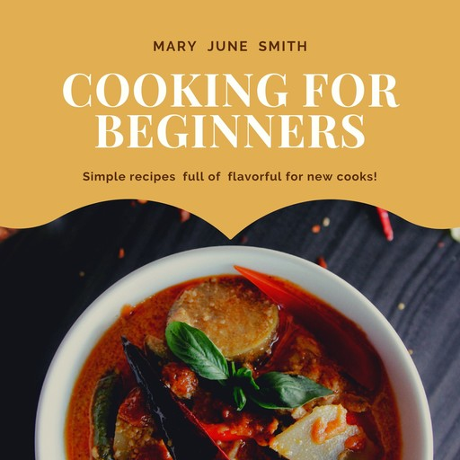 Cooking for Beginners, Mary Smith