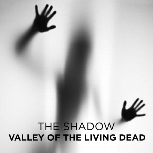 Valley of the Living Dead, The Shadow