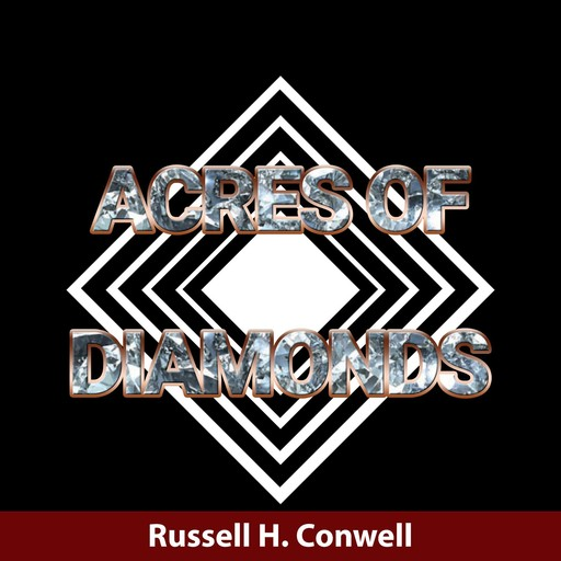 Acres of Diamond, Russell H.Conwell