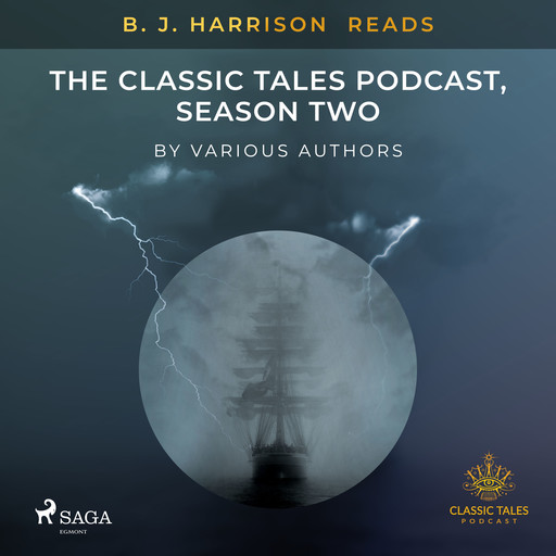 B. J. Harrison Reads The Classic Tales Podcast, Season Two, Various Authors