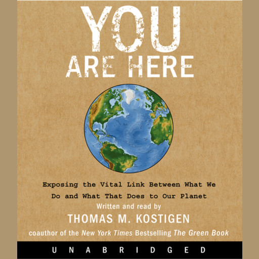 You Are Here, Thomas M.Kostigen