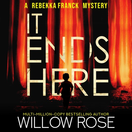IT ENDS HERE, Willow Rose
