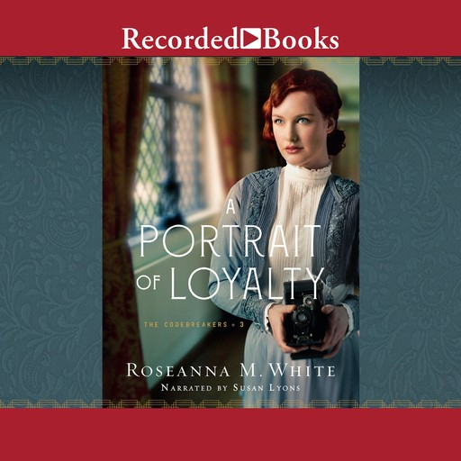 A Portrait of Loyalty, Roseanna M.White