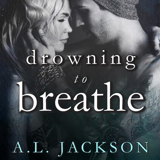 Drowning to Breathe, A.L. Jackson