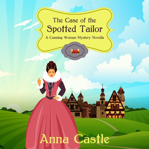 The Case of the Spotted Tailor, Anna Castle