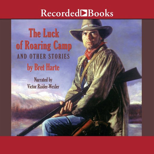 The Luck of Roaring Camp and Other Tales, Bret Harte