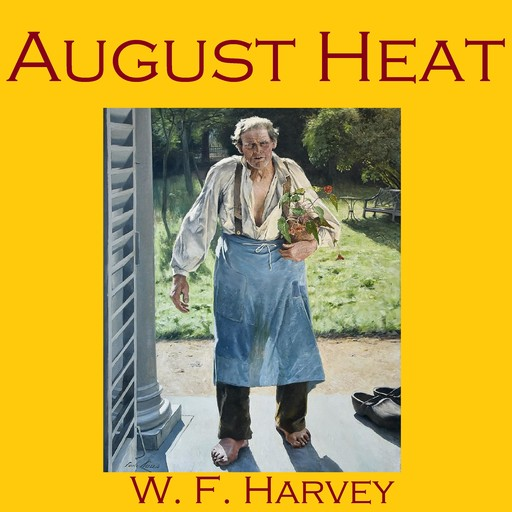 August Heat, W.f. harvey