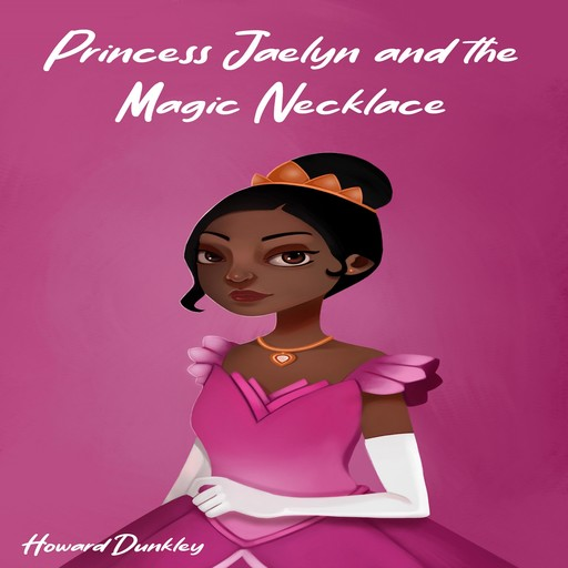 Princess Jaelyn and the Magic Necklace, Howard Dunkley