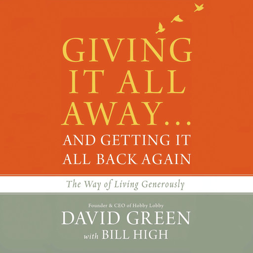 Giving It All Away…and Getting It All Back Again, David Green