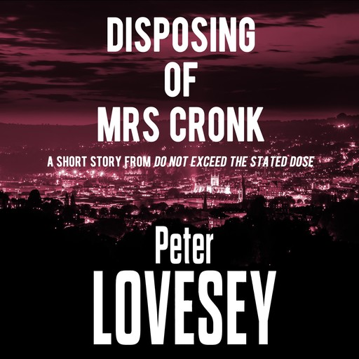 Disposing of Mrs Cronk, Peter Lovesey