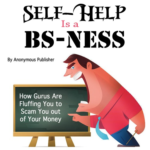 Self-Help Is a BS-Ness,