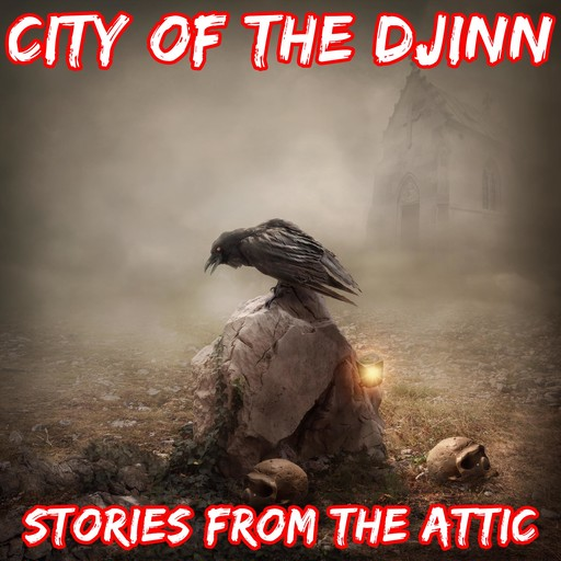 City of The Djinn: A Short Horror Story, Stories From The Attic