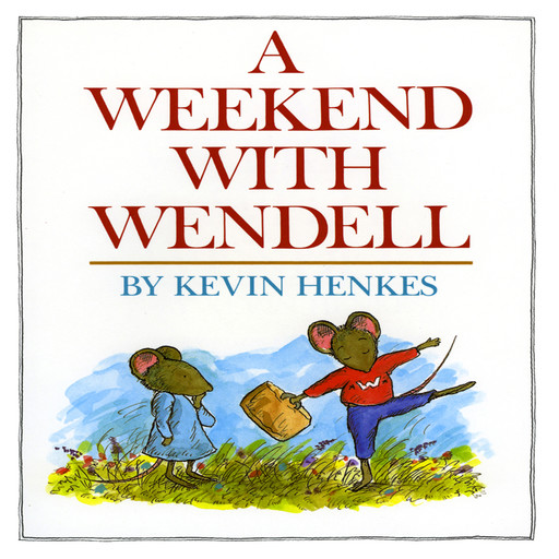 Weekend With Wendell, A, Kevin Henkes