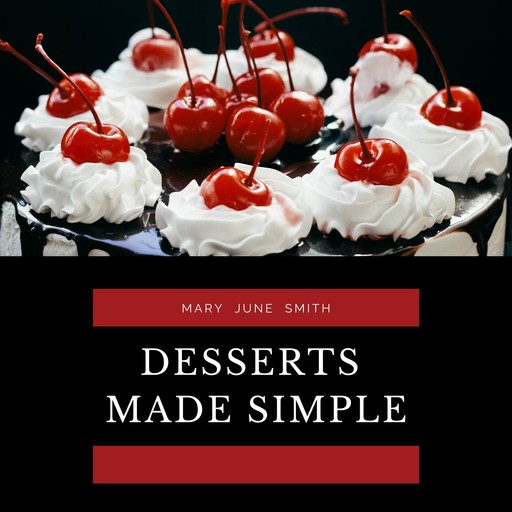 Desserts Made Simple, Mary Smith
