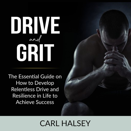 Drive and Grit, Carl Halsey