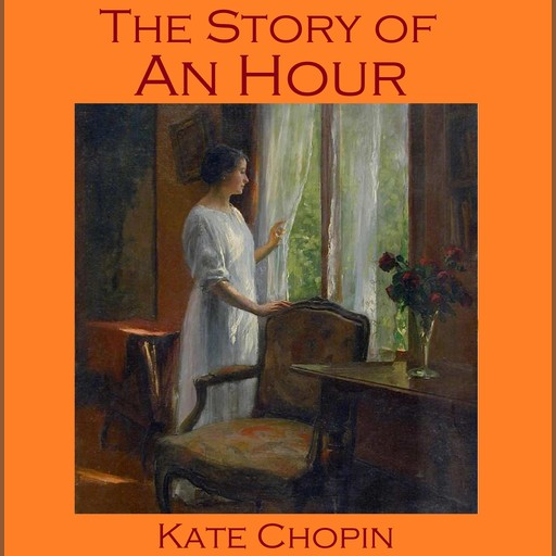 The Story of an Hour, Kate Chopin