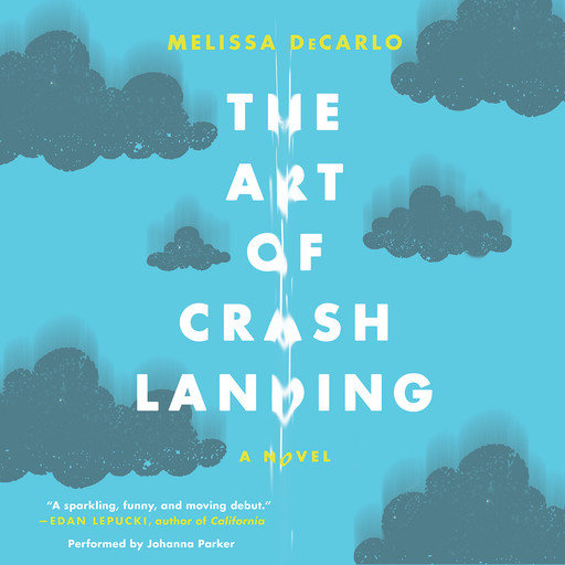 The Art of Crash Landing, Melissa DeCarlo
