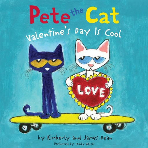 Pete the Cat: Valentine's Day Is Cool, Kimberly Dean, James Dean