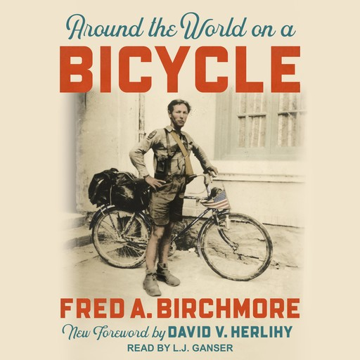 Around the World on a Bicycle, David V. Herlihy, Fred A. Birchmore