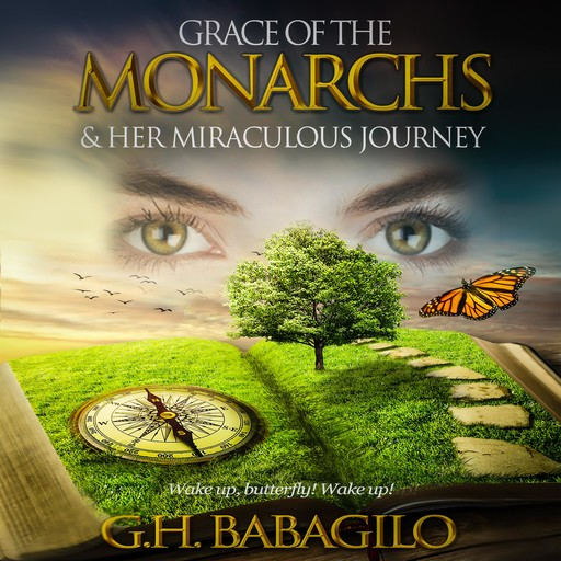 Grace of the Monarchs & Her Miraculous Journey, GH Babagilo