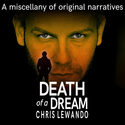 Death of a Dream, Chris Lewando