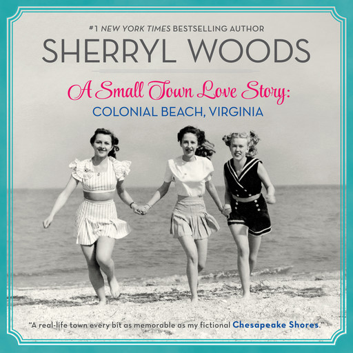 A Small Town Love Story: Colonial Beach, Virginia, Sherryl Woods