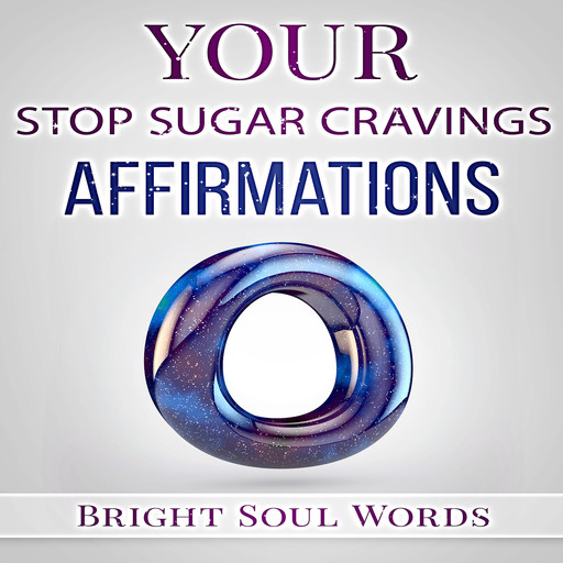 Your Stop Sugar Cravings Affirmations, Bright Soul Words