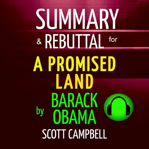 Summary & Rebuttal for A Promised Land by Barack Obama, Scott