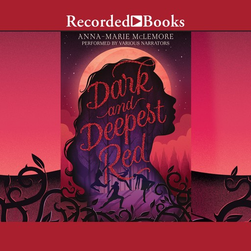 Dark and Deepest Red, Anna-Marie McLemore