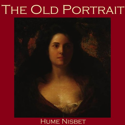 The Old Portrait, Hume Nisbet