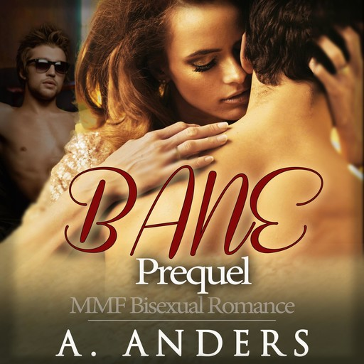 Bane Prequel: MMF Bisexual Romance, A. Anders
