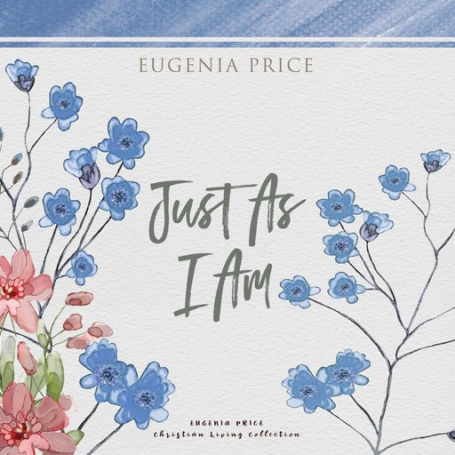 Just As I Am, Eugenia Price