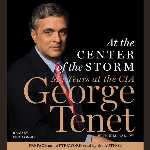 At the Center of the Storm, George Tenet