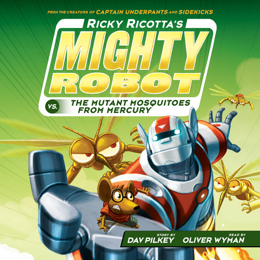 Ricky Ricotta's Mighty Robot vs. the Mutant Mosquitoes from Mercury (Ricky Ricotta's Mighty Robot #2) (Unabridged edition), Dav Pilkey