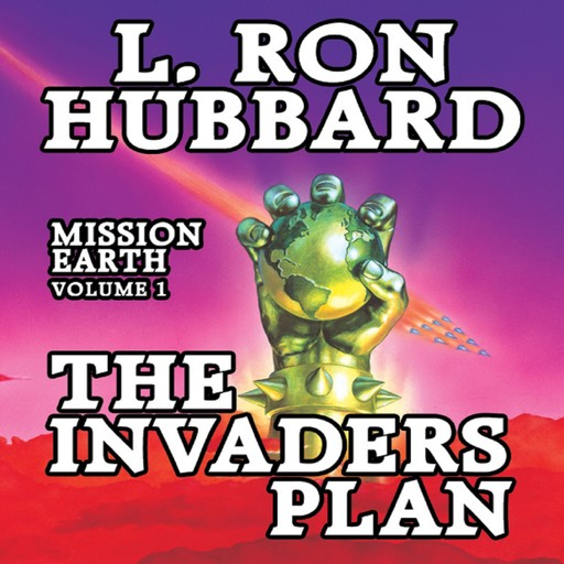 The Invaders Plan: Mission Earth Volume 1, L.Ron Hubbard