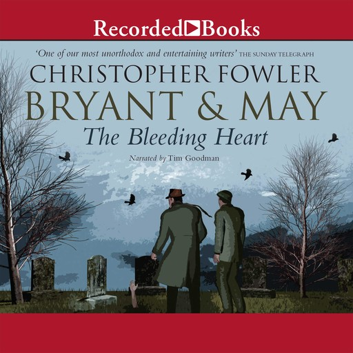 Bryant & May and the Bleeding Heart, Christopher Fowler