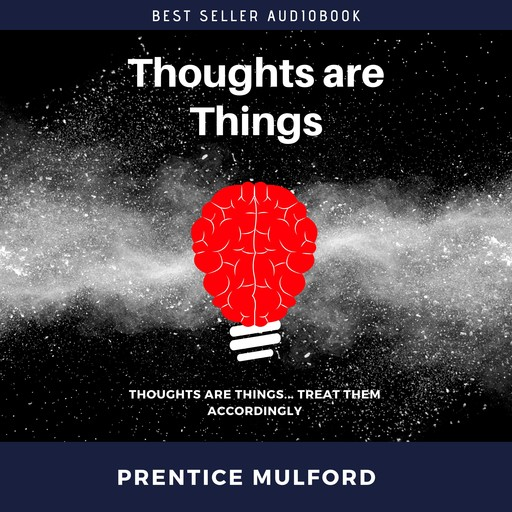 Thoughts Are Things, Prentice Mulford