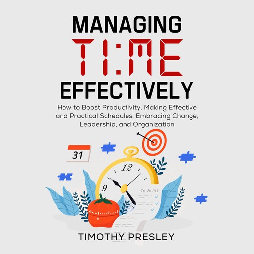 Managing Time Effectively, Timothy Presley
