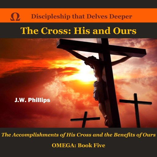 The Cross: His and Ours, J.W. Phillips