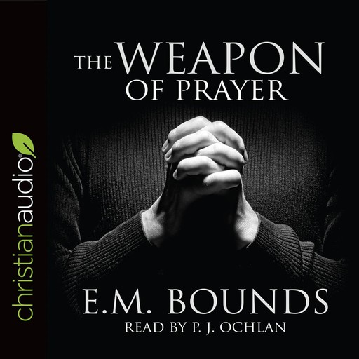 The Weapon of Prayer, E.M.Bounds