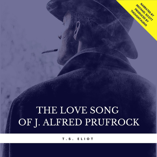 The Love Song of J. Alfred Prufrock, T.S.Eliot