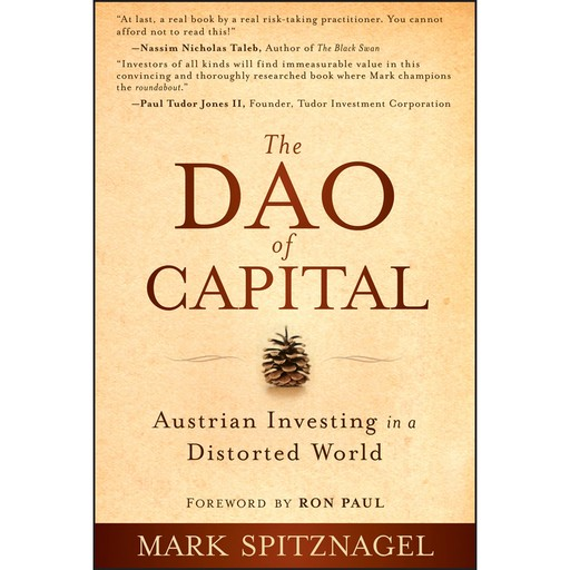The Dao of Capital, Ron Paul, Mark Spitznagel
