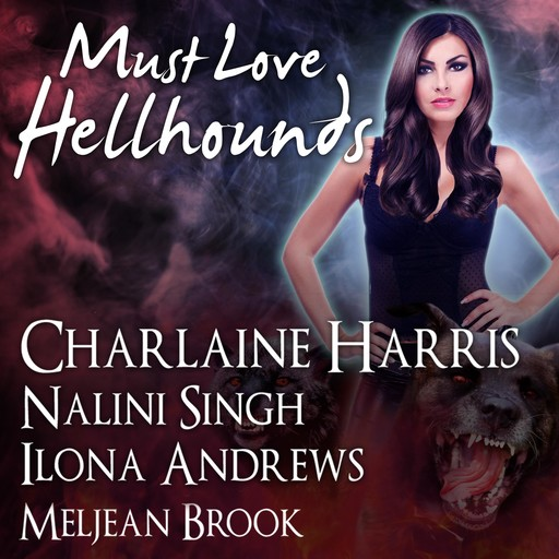 Must Love Hellhounds, Charlaine Harris, Nalini Singh, Ilona Andrews, Meljean Brook