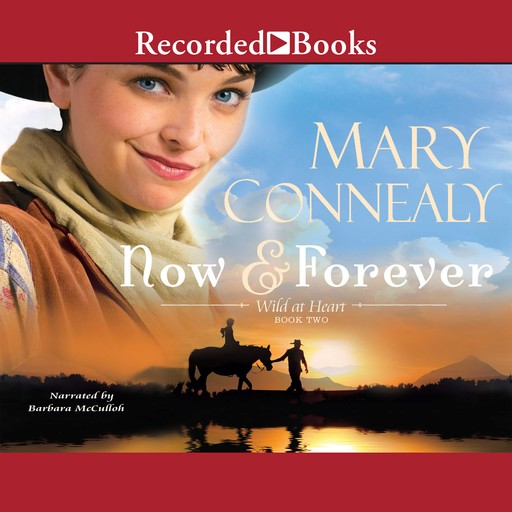 Now and Forever, Mary Connealy