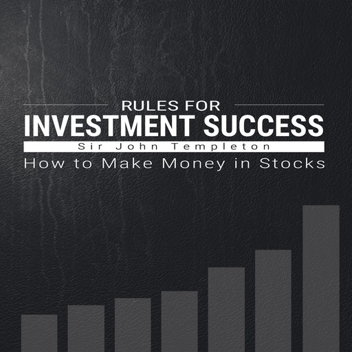 Rules for Investment Success, Sir John Templeton