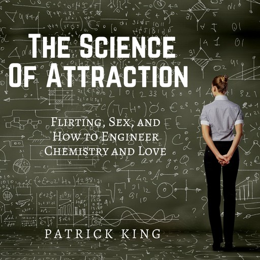 The Science of Attraction, Patrick King