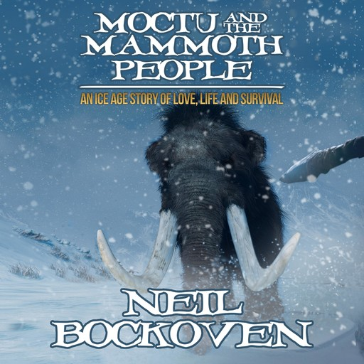 Moctu and the Mammoth People, Neil Bockoven