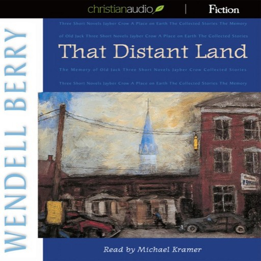 That Distant Land, Wendell Berry