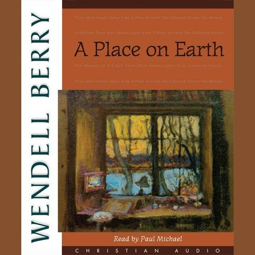 A Place On Earth, Wendell Berry