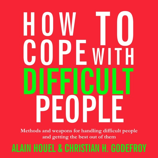 How to Cope with Difficult People, Christian H. Godefroy, Alain Houel